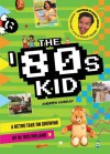 The '80s Kid: A Retro Take on Growing Up in '80s Ireland - Andrew Murray