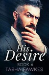 His Desire (Book 6) - Tasha Fawkes
