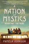 A Nation of Mystics - Book Two: The Tribe - Pamela Johnson