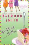 Wedding Belles: A Novel - Haywood Smith