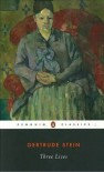 Three Lives - Gertrude Stein, Ann Charters