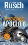 Recovering Apollo 8 - Kristine Kathryn Rusch