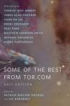 Some of the Best of Tor.com, 2011 - Patrick Nielsen Hayden, Liz Gorinsky, Yoon Ha Lee, Nnedi Okorafor, Paul Park, Michael Swanwick, Charlie Jane Anders, James Alan Gardner, Matthew Sanborn Smith, Harry Turtledove