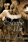 Escape to Me (1Night Stand #131) - Diane Alberts