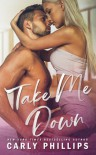 Take Me Down (The Knight Brothers #2) - Carly Phillips