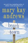 Beach Town - Mary Kay Andrews