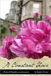 A Constant Love: A Pride & Prejudice Continuation - Sophie Turner