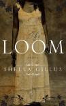 The Loom - Shella Gillus