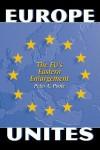 Europe Unites: The Eu's Eastern Enlargement - Peter Poole