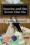 Sunrise and the Seven One Six - Linda Dynel