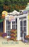 Rest in Peach (A Georgia Peach Mystery) - Susan Furlong-Bolliger