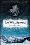 Ice Will Reveal (The Time of Turning Back, #1) - Julia Dvorin