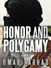Honor and Polygamy - Omar Farhad