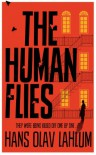 The Human Flies (K2 and Patricia Series) - Hans Olav Lahlum