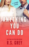Anything You Can Do - R.S. Grey