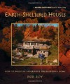 Earth-Sheltered Houses: How to Build an Affordable... (Mother Earth News Wiser Living Series) - Rob Roy