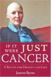 If It Were Just Cancer - Janette Byrne