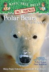 Polar Bears and the Arctic - Mary Pope Osborne, Natalie Pope Boyce, Sal Murdocca