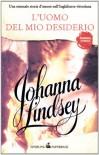 L'uomo del mio desiderio - Johanna Lindsey