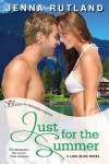 Just for the Summer (Lake Bliss) - Jenna Rutland