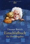 Einschlafbuch für Hochbegabte - Dietmar Bittrich