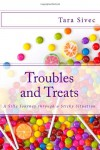 Troubles and Treats: A Silly Journey Through a Sticky Situation (Volume 3) - Tara Sivec