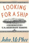 Looking for a Ship - John McPhee