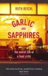 Garlic And Sapphires - Ruth Reichl