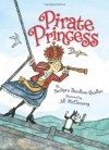 Pirate Princess - Sudipta Bardhan-Quallen, Jill McElmurry