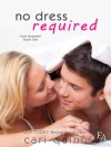 No Dress Required (Love Required, #1) - Cari Quinn