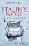 Stalin's Nose: Across the Face of Europe - Rory MacLean