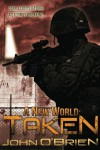 A New World: Taken (A New World 4) - John       O'Brien