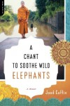 A Chant to Soothe Wild Elephants - Jaed Coffin