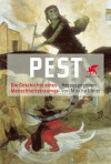 Pest: Die Geschichte eines Menschheitstraumas -
