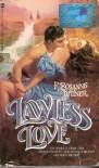 LAWLESS LOVE - F. Rosanne Bittner