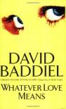 Whatever Love Means - David Baddiel
