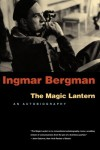 The Magic Lantern: An Autobiography - Ingmar Bergman