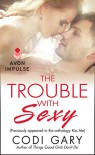 The Trouble With Sexy: (Originally appeared in the e-book anthology KISS ME) (A Rock Canyon, Idaho Novella) - Codi Gary