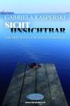 Sicht Unsichtbar: -der dritte Fall für Schnyder und Meier - Gabriela Kasperski