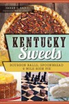 Kentucky Sweets: Bourbon Balls, Spoonbread & Mile High Pie - Sarah C Baird