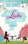 Die Liebe seines Lebens: Roman - Lisa Jewell, Regina Schneider