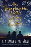 The Inexplicable Logic of My Life - Benjamin Alire Sáenz