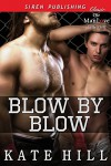Blow by Blow (Siren Publishing Classic ManLove) - Kate Hill