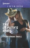 The Deputy's Baby - Tyler Anne Snell