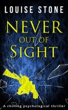 Never Out of Sight - Louise W. Stone
