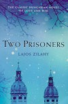Two Prisoners (Lost Treasures) - Lajos Ziahy, Lajos Zilahy