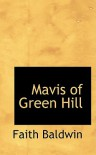 Mavis of Green Hill - Faith Baldwin