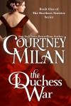 The Duchess War - Courtney Milan