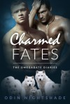 Charmed Fates: A Paranormal Mpreg Gay Romance (The Omega Date Diaries) - Odin Nightshade