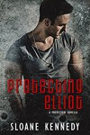 Protecting Elliot: A Protectors Novella (The Protectors) - Sloane Kennedy